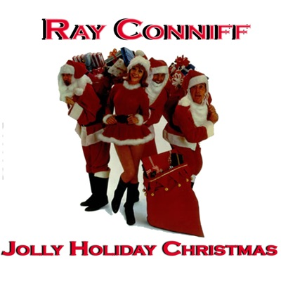 Jolly Holiday Christmas Time With Ray Conniff - EP - Ray Conniff