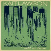 Kait Lawson - Until We Drown
