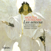 Lauridsen: Lux aeterna & Other Choral Works - Polyphony, Britten Sinfonia & Stephen Layton - Polyphony, Britten Sinfonia & Stephen Layton