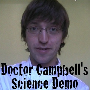 Doctor Campbell's Science Demo