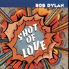 Shot of Love, Bob Dylan