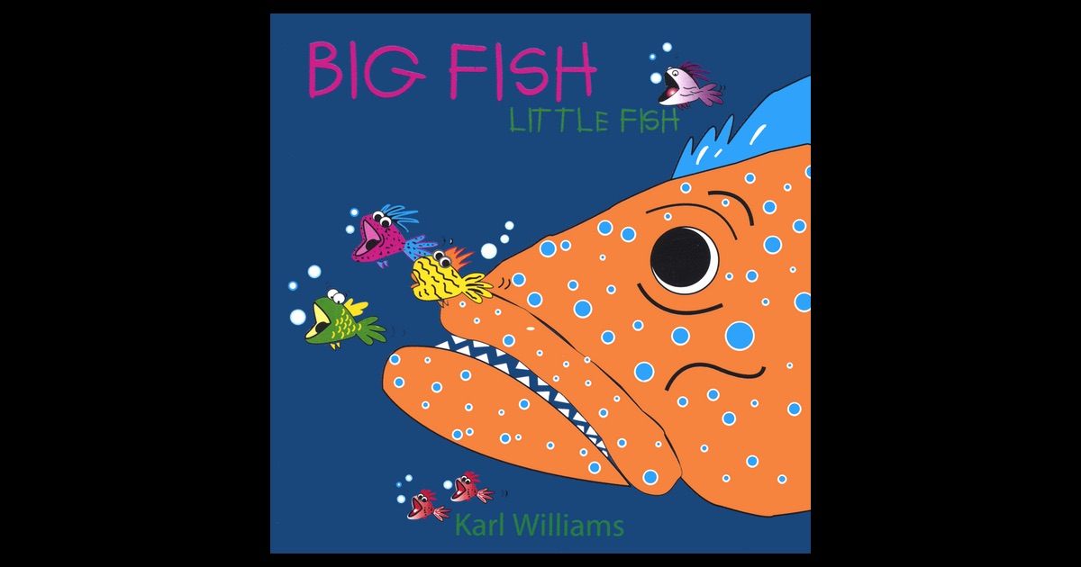 Big fish little fish by karl williams on apple music for Big fish musical soundtrack