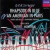 Gershwin An American in Paris Rhapsody in Blue