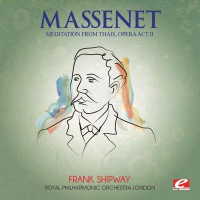 "Massenet: Thais - Act II: ""Meditation"" (Remastered) - Single - Royal Philharmonic Orchestra"