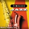 Timeless Jazz: Harry James Vol. 2, Harry James