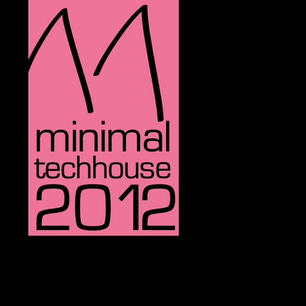 Minimal tech house 2012 by various artists on apple for Minimal house music