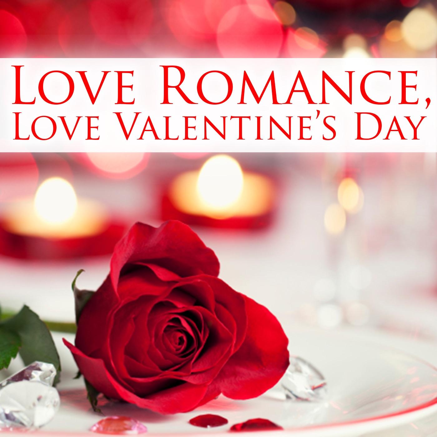 Love Romance, Love Valentine's Day