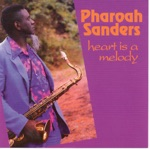 Pharoah Sanders - Heart Is a Melody of Time (Hiroko's Song)