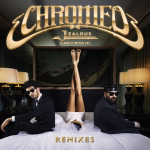 Jealous (I Ain't With It) [Remixes] - EP Mp3 Download