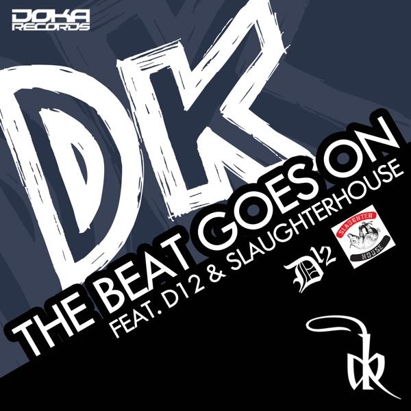 The Beat Goes on (feat. D12 & Slaughterhouse) - Single