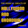 The Musical Greats of Hollywood and Broadway Vol. 1