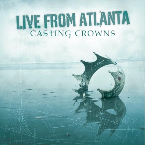 Casting Crowns - Live from Atlanta - EP