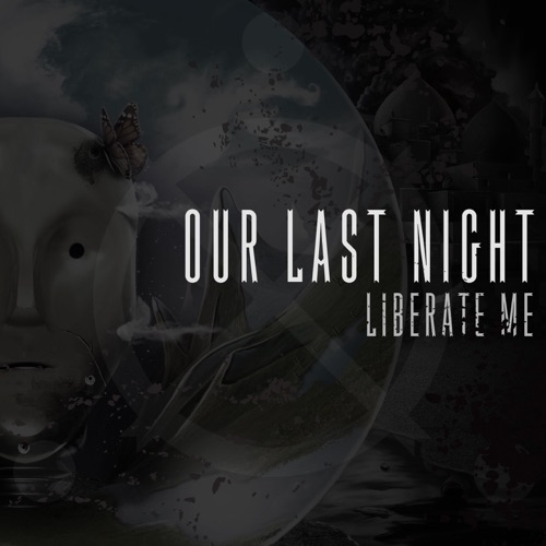 Our Last Night - Liberate Me - Single