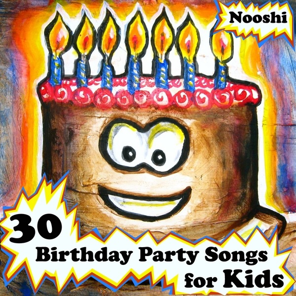 Birthday party songs for kids by nooshi on apple music