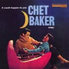 Chet Baker Sings: It Could Happen to You (Original Jazz Classics Remasters), Chet Baker