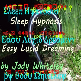 Sleep Hypnosis Easy Lucid Dreaming by Jody Whiteley on