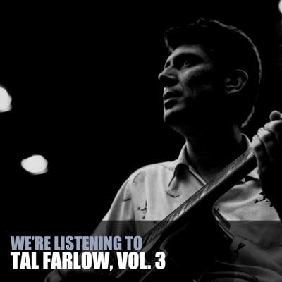 We're Listening to Tal Farlow, Vol. 3 - Tal Farlow