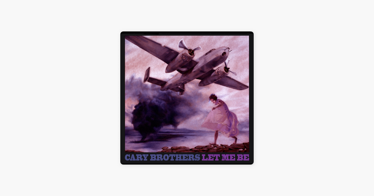 ‎Let Me Be - EP by Cary Brothers