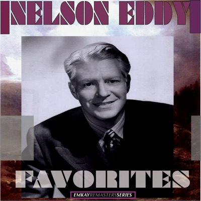 Favorites (Remastered) - Nelson Eddy