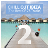 Chill Out Ibiza (The Best of 75 Tracks), Vol. 2 - Various Artists