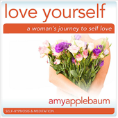 Love Yourself: A Woman's Journey to Self Love (Self-Hypnosis & Meditation)