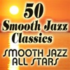 Smooth Jazz All Stars - 50 Smooth Jazz Classics Album