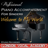 Welcome To My World 'I Dreamed A Dream & Susan Boyle' Piano Accompaniment [Professional Karaoke Backing Track] London Vocal Academy - London Vocal Academy