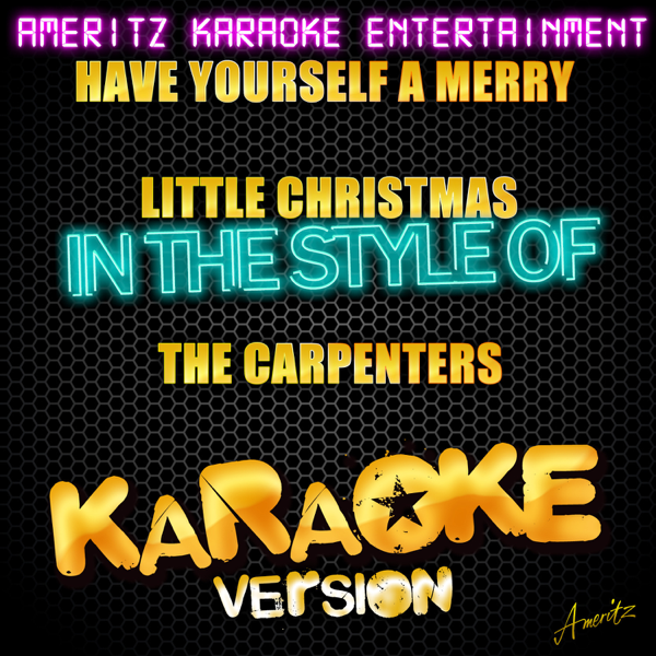 have yourself a merry little christmas in the style of the carpenters karaoke version single by ameritz karaoke entertainment on apple music
