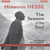 Hermann Hesse - The Seasons of the Soul: The Poetic Guidance and Spiritual Wisdom of Hermann Hesse (Unabridged) artwork