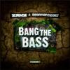 Bang the Bass - Single, Zany & Brennan Heart