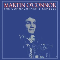 The Connachtman's Rambles by Martin O'Connor on Apple Music