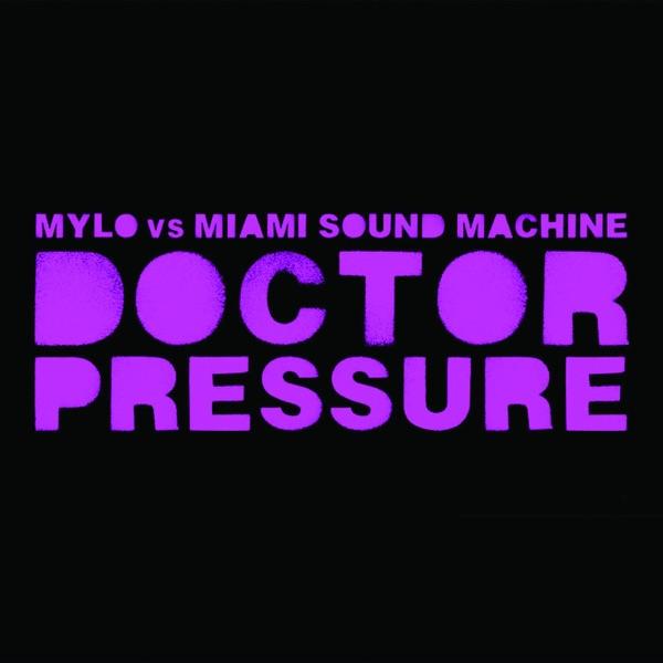 Mylo V's Miami Sound Machine - Doctor Pressure