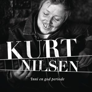 Kurt Nilsen - Inni En God Periode