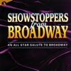 Showstoppers from Broadway - An All Star Salute to Broadway