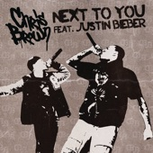 Next to You (feat. Justin Bieber) - Single