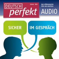 Deutsch perfekt Audio. 7/2012: Deutsch lernen Audio - Bewerbungsgespräch