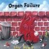 Organ Failure - Drunken Men Are Marching