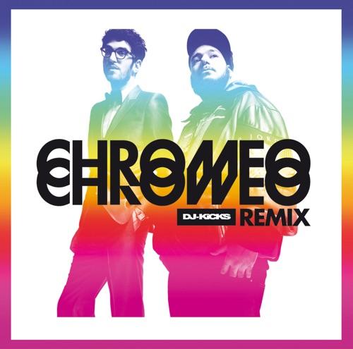 Chromeo - DJ-Kicks Remix