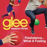 Flashdance (What a Feeling) [Glee Cast Version] - Single
