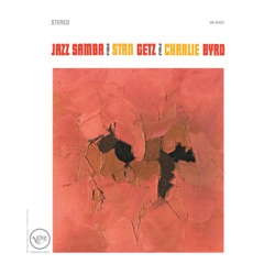 View album Stan Getz & Charlie Byrd - Jazz Samba