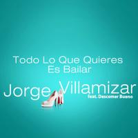 descargar bajar mp3 Jorge Villamizar Todo Lo Que Quieres Es Bailar (feat. Descemer Bueno)