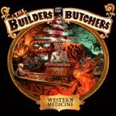 The Builders and the Butchers - No Roses