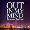 Out in My Mind Featuring Pearl Sun [Extended Mix]