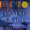 Louise Penny - A Fatal Grace: Chief Inspector Gamache, Book 2 (Unabridged) artwork