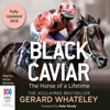 Gerard Whatley - Black Caviar (Unabridged) artwork