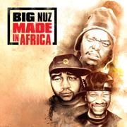 Made in Africa - Big Nuz