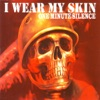 I Wear My Skin Part 2 - EP, One Minute Silence