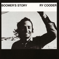 Ry Cooder: Boomer's Story (iTunes)