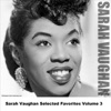 Sarah Vaughan Selected Favorites Volume 3, Sarah Vaughan