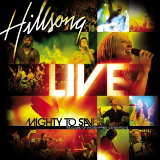 Mighty To Save  by Hillsong Live